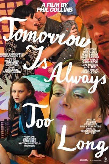 Tomorrow Is Always Too Long (2016)