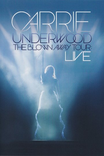 Carrie Underwood: The Blown Away Tour: Live (1970)